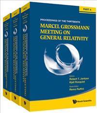 Proceedings of the Thirteenth Marcel Grossmann Meeting on General Relativity