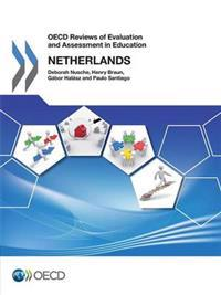 Oecd Reviews of Evaluation and Assessment in Education, Netherlands 2014