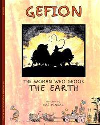 Gefion: The Woman Who Shook the Earth