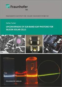 Upconversion of Sub-Band-Gap Photons for Silicon Solar Cells.