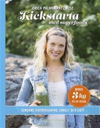 Kickstarta med superfoods : sundare viktminskning, enkelt och gott