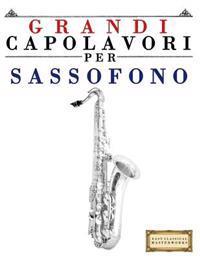 Grandi Capolavori Per Sassofono: Pezzi Facili Di Bach, Beethoven, Brahms, Handel, Haydn, Mozart, Schubert, Tchaikovsky, Vivaldi E Wagner