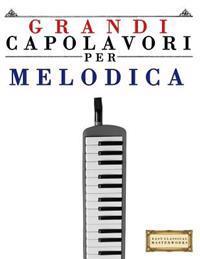 Grandi Capolavori Per Melodica: Pezzi Facili Di Bach, Beethoven, Brahms, Handel, Haydn, Mozart, Schubert, Tchaikovsky, Vivaldi E Wagner