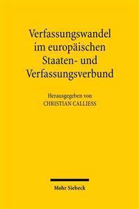 Verfassungswandel Im Europaischen Staaten- Und Verfassungsverbund: Beitrage Der Ersten Gottinger Gesprache Zum Deutschen Und Europaischen Verfassungsr