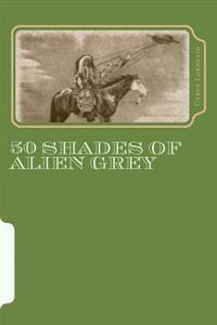 50 Shades of Alien Grey