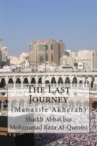 The Last Journey: (Manazile Akherah)