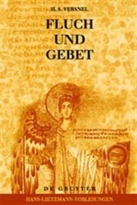 Fluch Und Gebet: Magische Manipulation Versus Religioses Flehen?: Religionsgeschichtliche Und Hermeneutische Betrachtungen Uber Antike Fluchtafeln