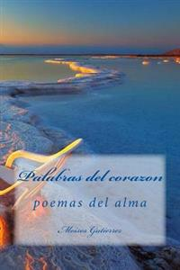 Palabras del Corazon: Poemas del Alma