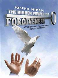 The Hidden Power of Forgiveness