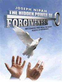 The Hidden Power of Forgiveness