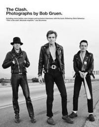 The Clash: Photographs by Bob Gruen