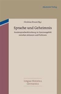 Sprache Und Geheimnis: Sondersprachenforschung Im Spannungsfeld Zwischen Arkanem Und Profanem