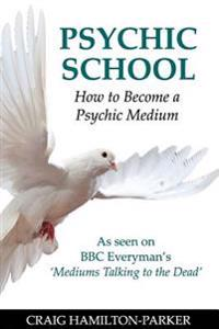 Psychic School - How to Become a Psychic Medium