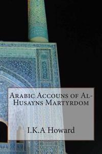 Arabic Accouns of Al-Husayns Martyrdom