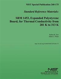 Nist Special Publication 260-175 Standard Reference Materials: Srm 1453, Expanded Polystyrene Board, for Thermal Conductivity from 281 K to 313 K