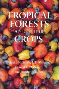 Tropical Forests and Their Crops