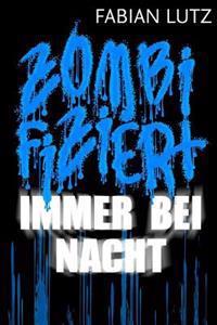 Zombifiziert, Band 4: Immer Bei Nacht