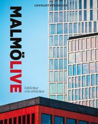 Malmö Live : inblickar och utblickar