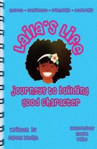 Laila's Life: Journey's to Building Good Character