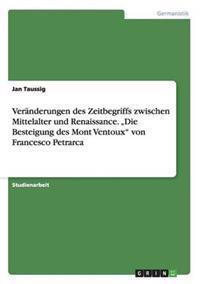 """Veranderungen Des Zeitbegriffs Zwischen Mittelalter Und Renaissance. """"Die Besteigung Des Mont Ventoux Von Francesco Petrarca"""