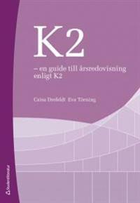 K2 - en guide till årsredovisning enligt K2