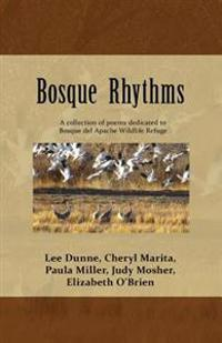 Bosque Rhythms: Poetry