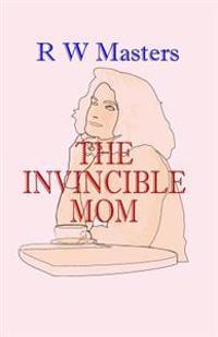 The Invincible Mom