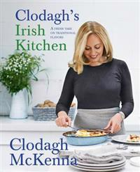 Clodagh's Irish Kitchen: A Fresh Take on Traditional Flavors