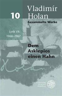Gesammelte Werke / Band 10: Lyrik VII: 1966-1967