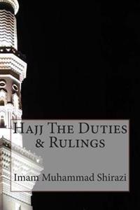 Hajj the Duties & Rulings