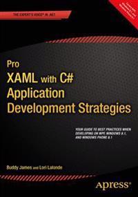 Pro Xaml with C#: Application Development Strategies (Covers Wpf, Windows 8.1, and Windows Phone 8.1)