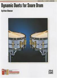 Dynamic Duets for Snare Drum: 15 Beginning Duets for the Musical Drummer