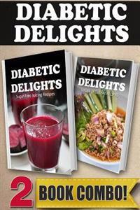 Sugar-Free Juicing Recipes and Sugar-Free Thai Recipes: 2 Book Combo