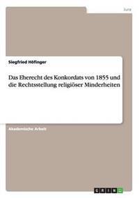 Das Eherecht Des Konkordats Von 1855 Und Die Rechtsstellung Religioser Minderheiten