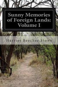 Sunny Memories of Foreign Lands: Volume I