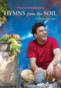 Vikas Khanna's Hymns from the Soil