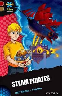 Project X Alien Adventures: Dark Red Book Band, Oxford Level 18: Steam Pirates