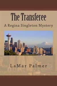 The Transferee: A Regina Singleton Mystery