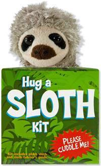Hug a Sloth Kit: Kit Includes Plush Sloth and Sloth Fancier's Guide [With Plush]