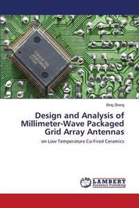Design and Analysis of Millimeter-Wave Packaged Grid Array Antennas