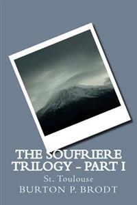 The Soufriere Trilogy - Part I: St. Toulouse