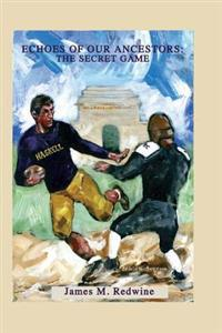 Echoes of Our Ancestors: The Secret Game