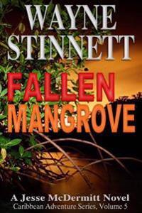 Fallen Mangrove: A Jesse McDermitt Novel