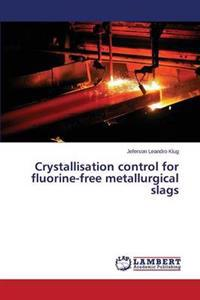Crystallisation Control for Fluorine-Free Metallurgical Slags