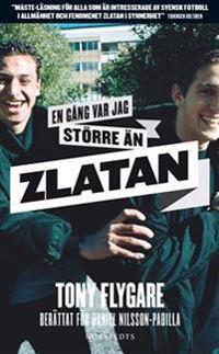 En gång var jag större än Zlatan