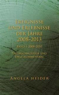 Ereignisse und Erlebnisse der Jahre 2008-2013