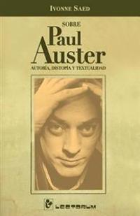 Sobre Paul Auster: Autoria, Distopia y Textualidad