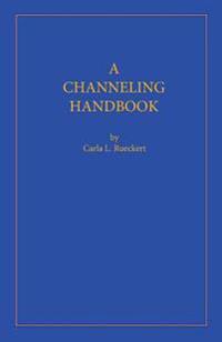 A Channeling Handbook