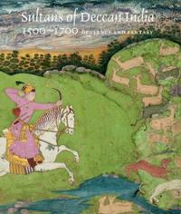 Sultans of Deccan India 1500-1700