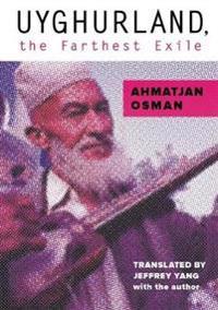 Uyghurland, The Furthest Exile